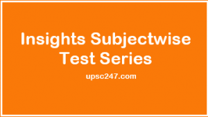 Insights Subject Wise Test Series 2020 Pdf Eng & Hindi For UPSC
