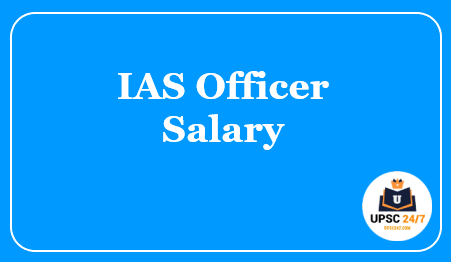 IAS Officer Salary In 2021 | IAS Salary Per Month In India