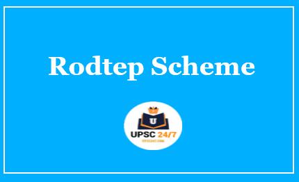 RodTep Scheme | UPSC | Features & Details | Ministry