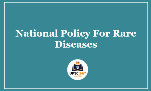 National Policy For Rare Diseases 2021 UPSC   Key Points & Quiz