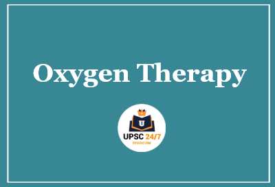 Oxygen Therapy UPSC | Procedure | Indications | Types