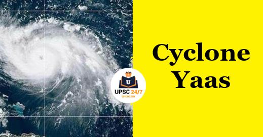 Cyclone Yaas UPSC   Bay Of  Bengal Cyclone Yaas   Types Of Cyclones  